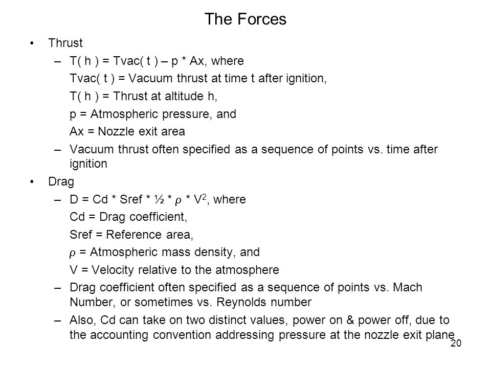 The Forces Thrust T( h ) = Tvac( t ) – p * Ax, where
