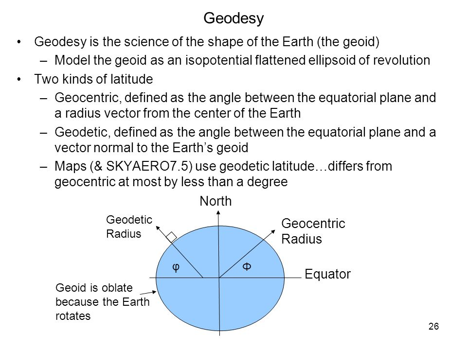 Geodesy Geodesy is the science of the shape of the Earth (the geoid)