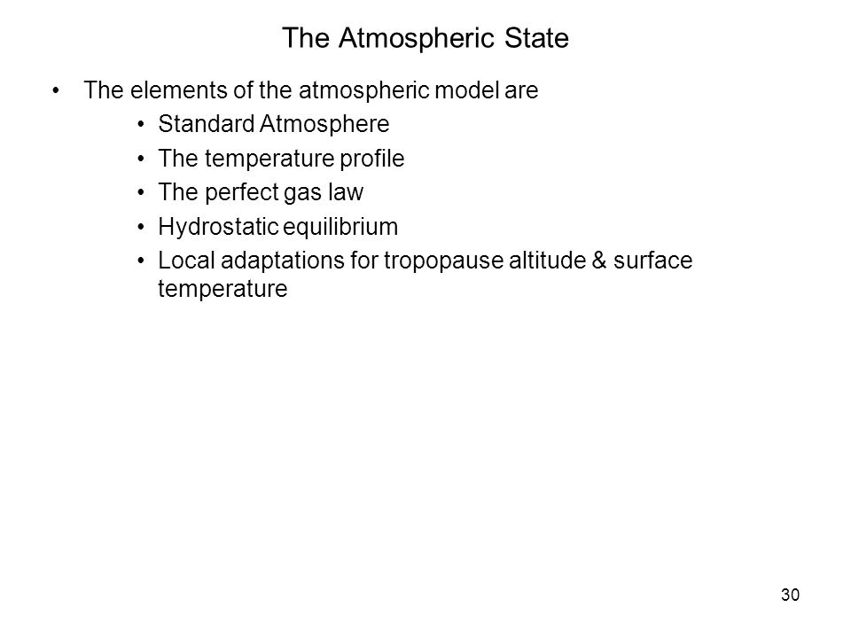 The Atmospheric State The elements of the atmospheric model are