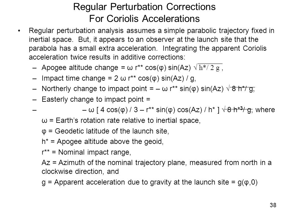 Regular Perturbation Corrections For Coriolis Accelerations