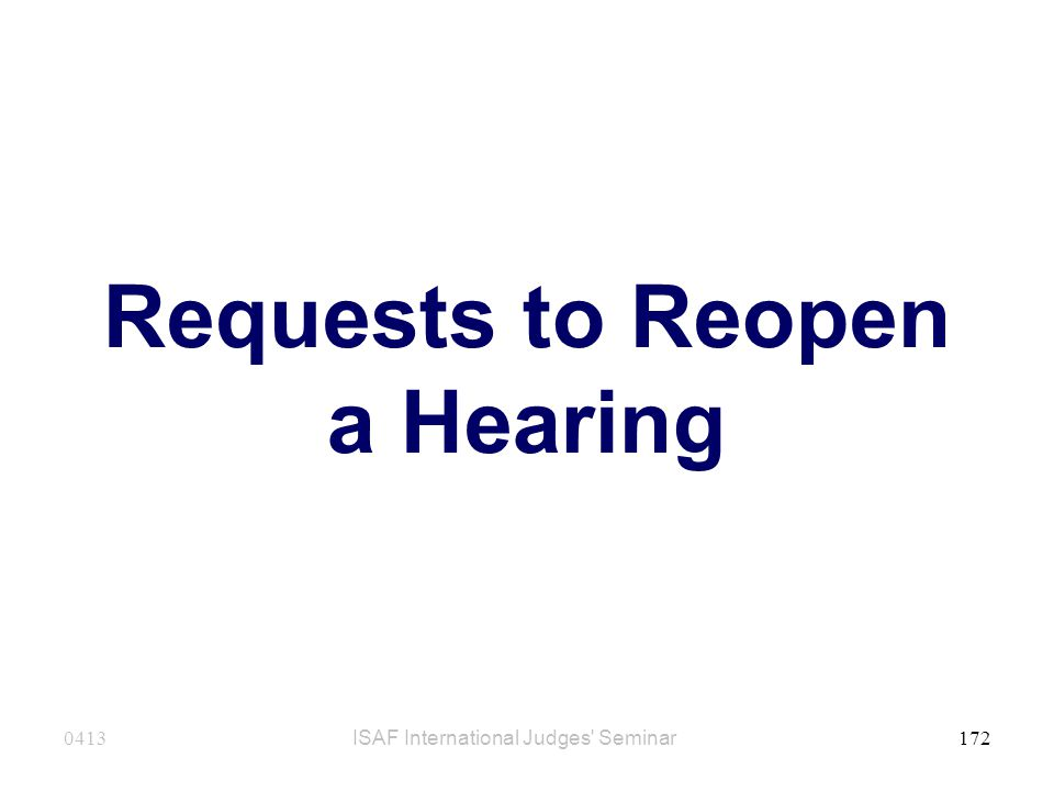 Requests to Reopen a Hearing