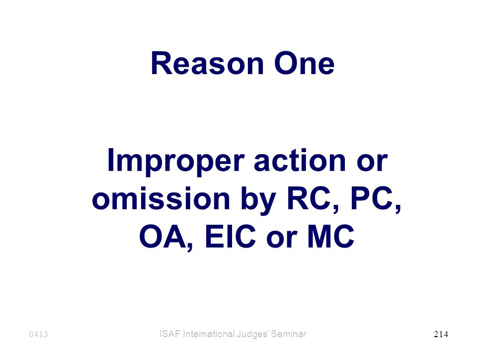 Improper action or omission by RC, PC, OA, EIC or MC