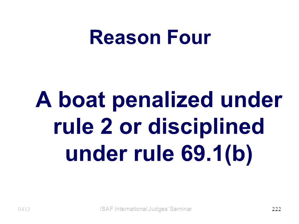 A boat penalized under rule 2 or disciplined under rule 69.1(b)
