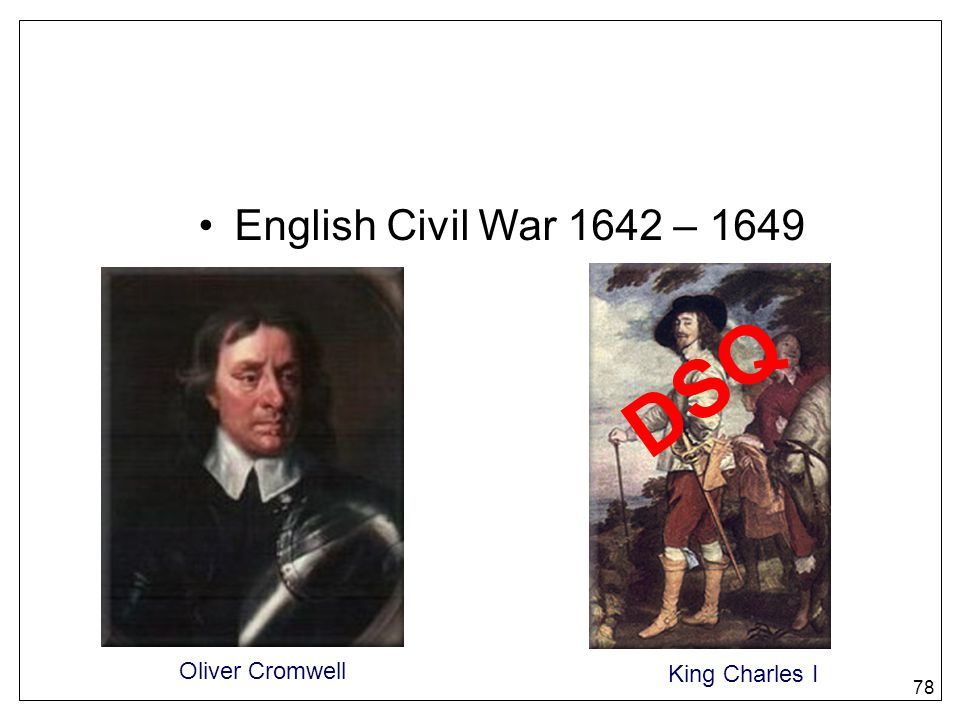 DSQ English Civil War 1642 – 1649 Oliver Cromwell King Charles I