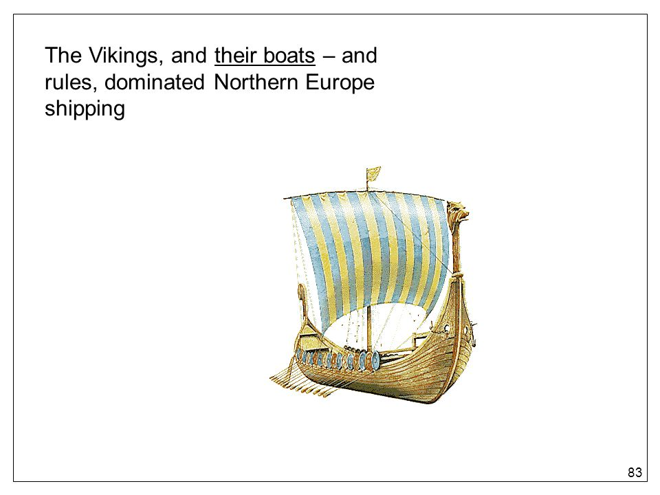 The Vikings, and their boats – and rules, dominated Northern Europe shipping