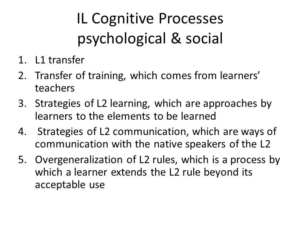 IL Cognitive Processes psychological & social