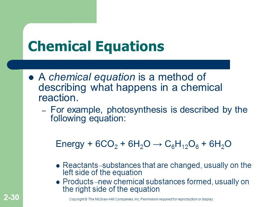 Chemical Equations A chemical equation is a method of describing what happens in a chemical reaction.