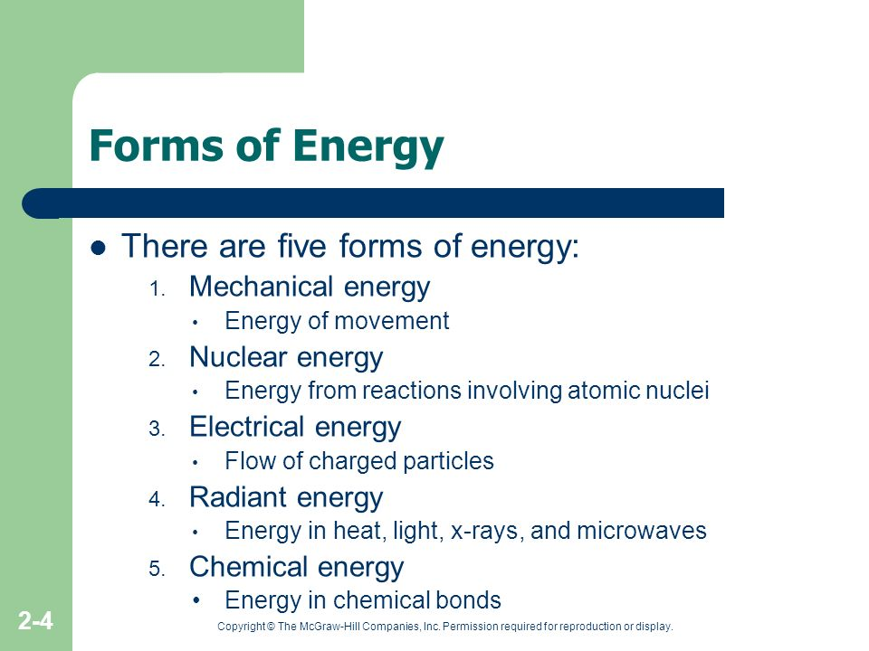 Forms of Energy There are five forms of energy: Mechanical energy
