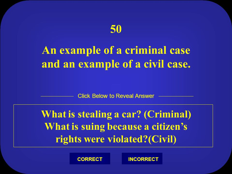 50 An example of a criminal case and an example of a civil case.