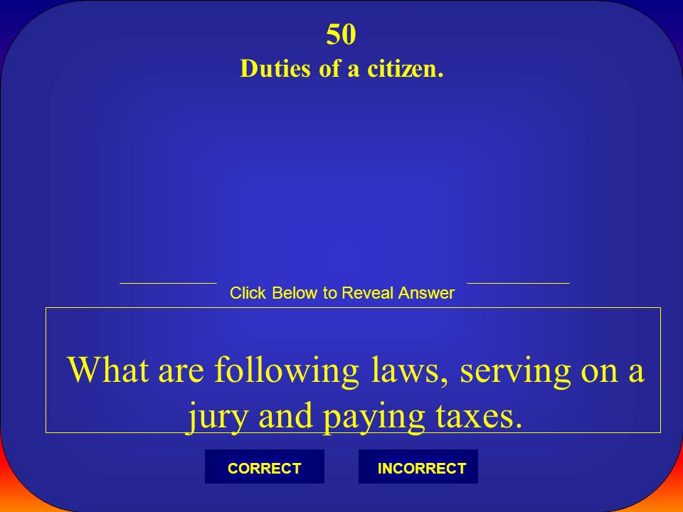 What are following laws, serving on a jury and paying taxes.