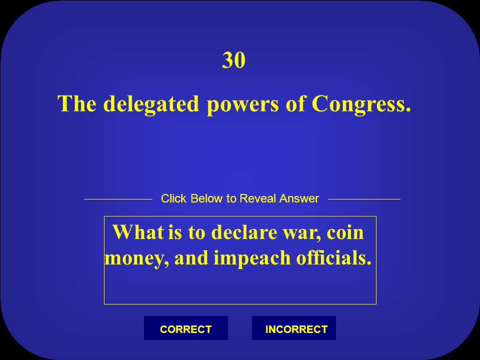 30 The delegated powers of Congress.