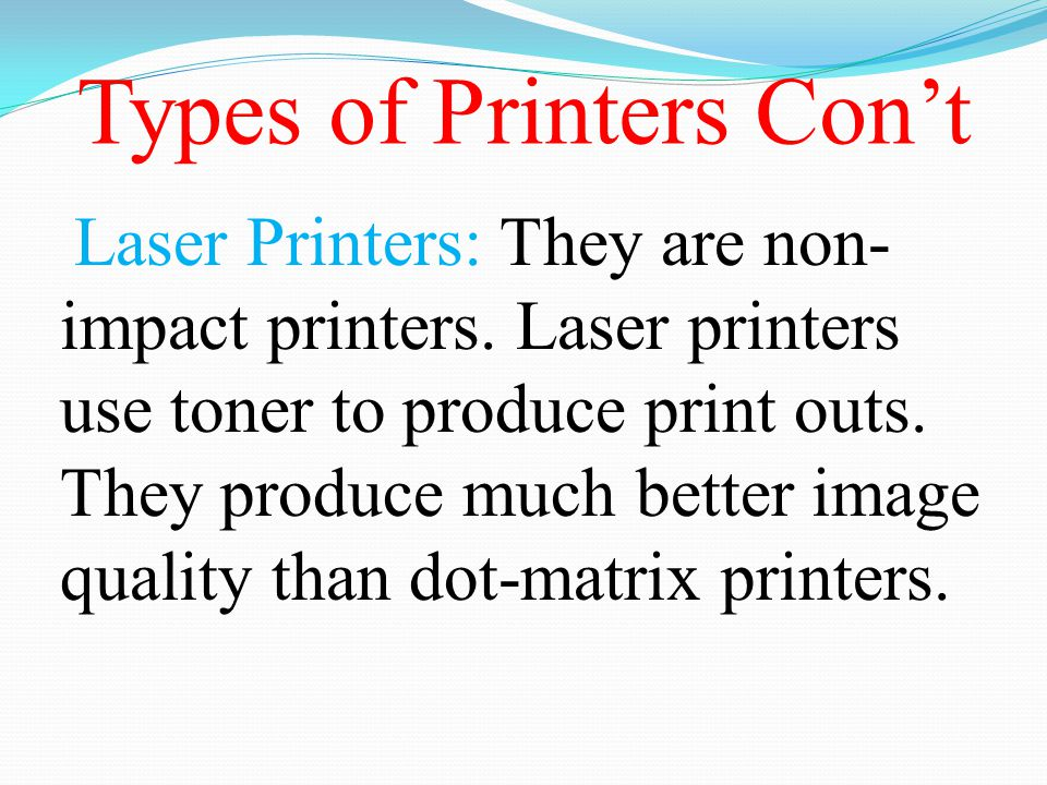 Types of Printers Con't