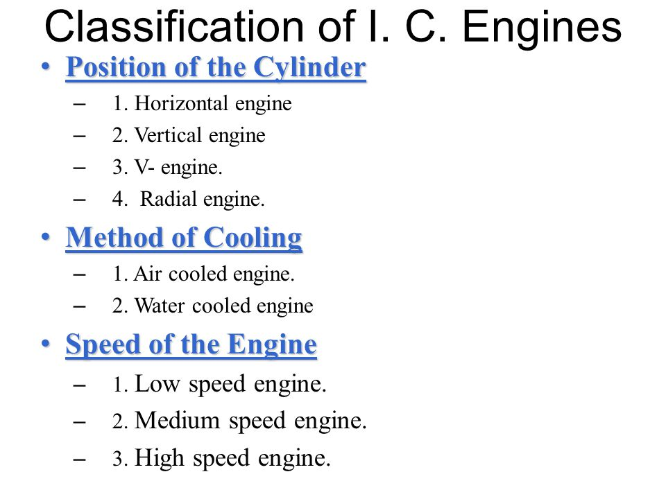 Classification of I. C. Engines