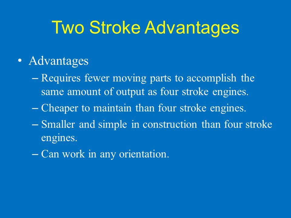 Two Stroke Advantages Advantages