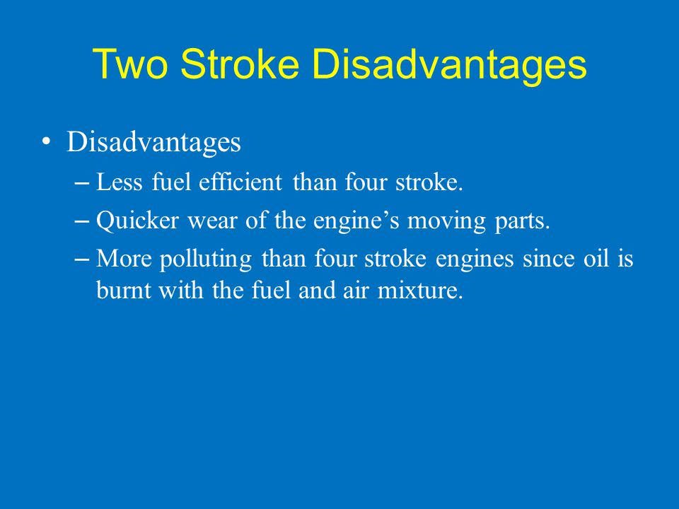 Two Stroke Disadvantages