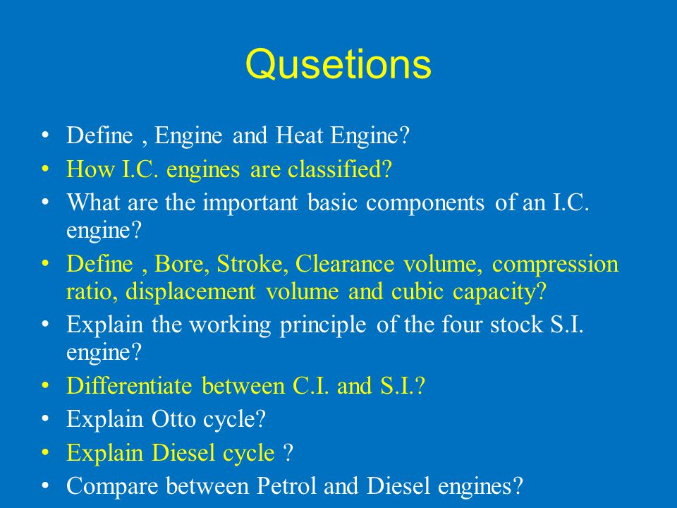 Qusetions Define , Engine and Heat Engine