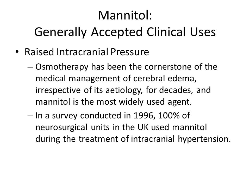 Mannitol: Generally Accepted Clinical Uses