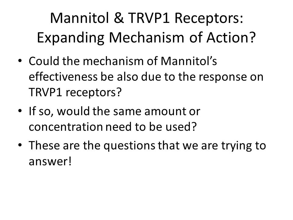Mannitol & TRVP1 Receptors: Expanding Mechanism of Action