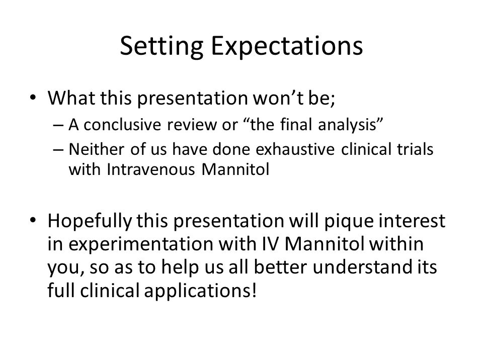 Setting Expectations What this presentation won't be;