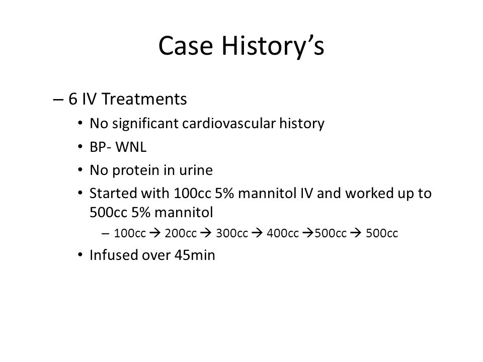 Case History's 6 IV Treatments No significant cardiovascular history