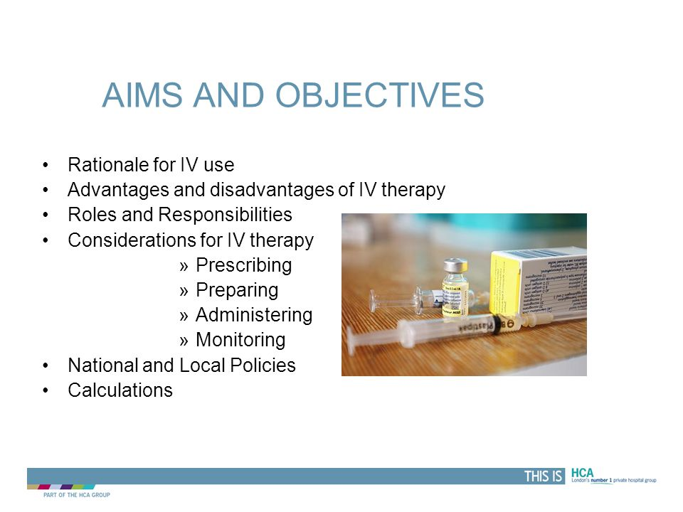 Aims and objectives Rationale for IV use