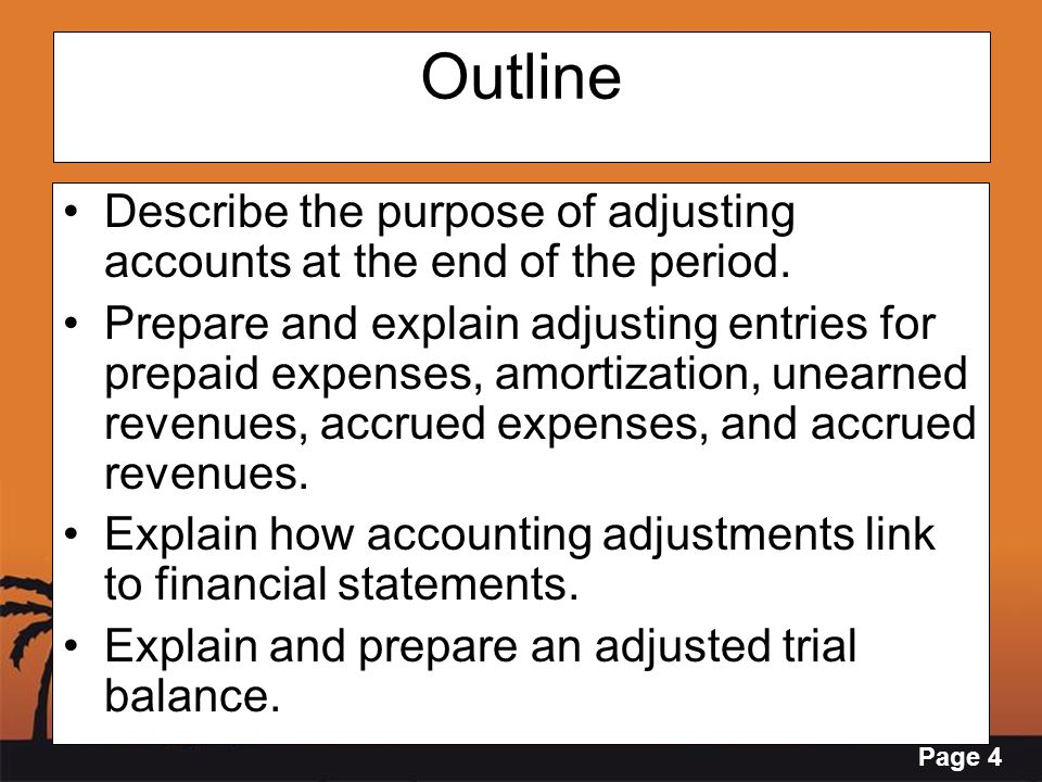 Outline Describe the purpose of adjusting accounts at the end of the period.