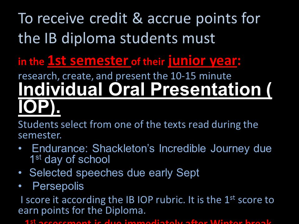 To receive credit & accrue points for the IB diploma students must