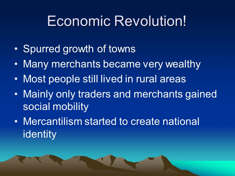 Economic Revolution! Spurred growth of towns