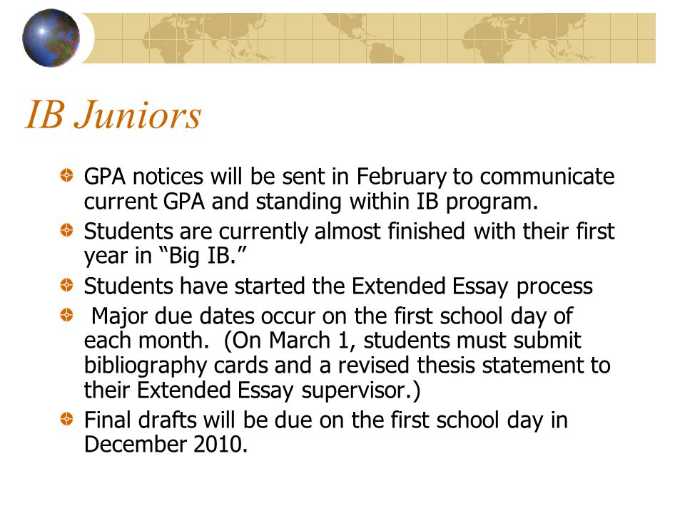 IB Juniors GPA notices will be sent in February to communicate current GPA and standing within IB program.