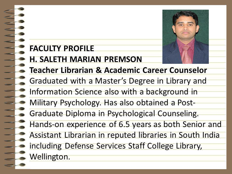 FACULTY PROFILE H. SALETH MARIAN PREMSON. Teacher Librarian & Academic Career Counselor.