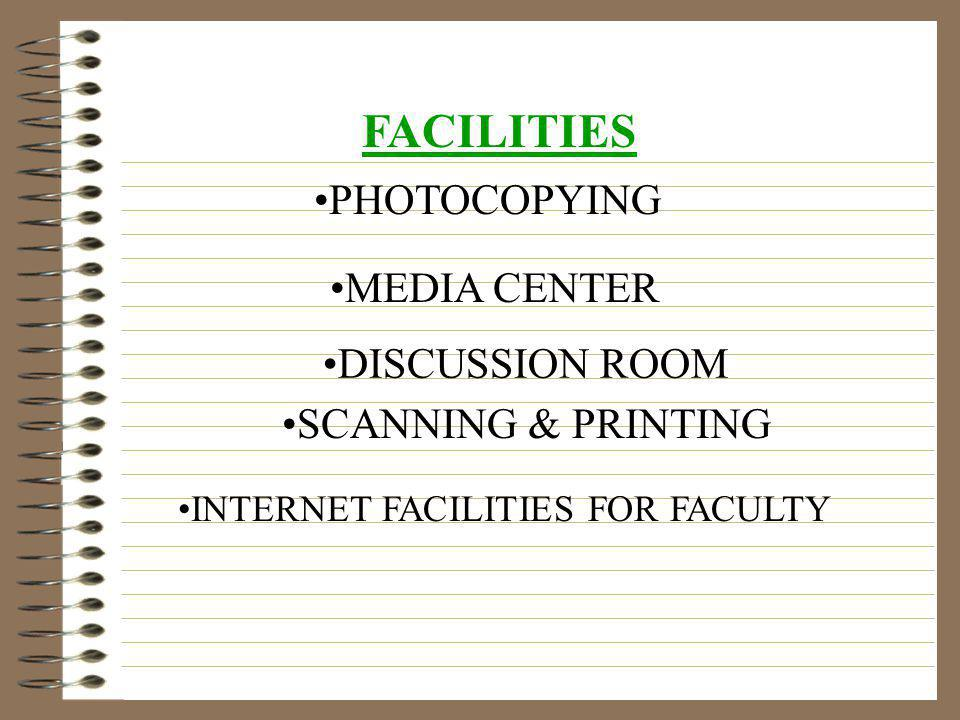FACILITIES PHOTOCOPYING MEDIA CENTER DISCUSSION ROOM