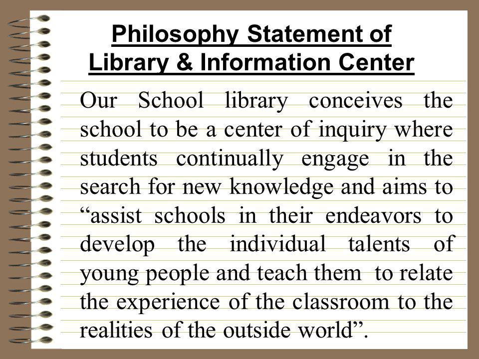 Philosophy Statement of Library & Information Center