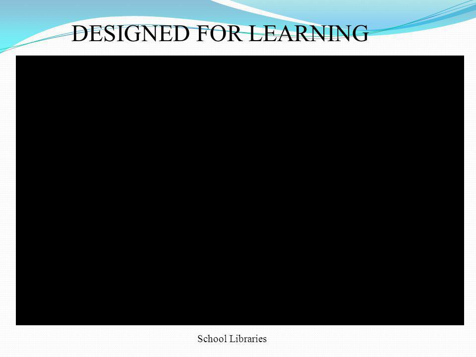DESIGNED FOR LEARNING School Libraries