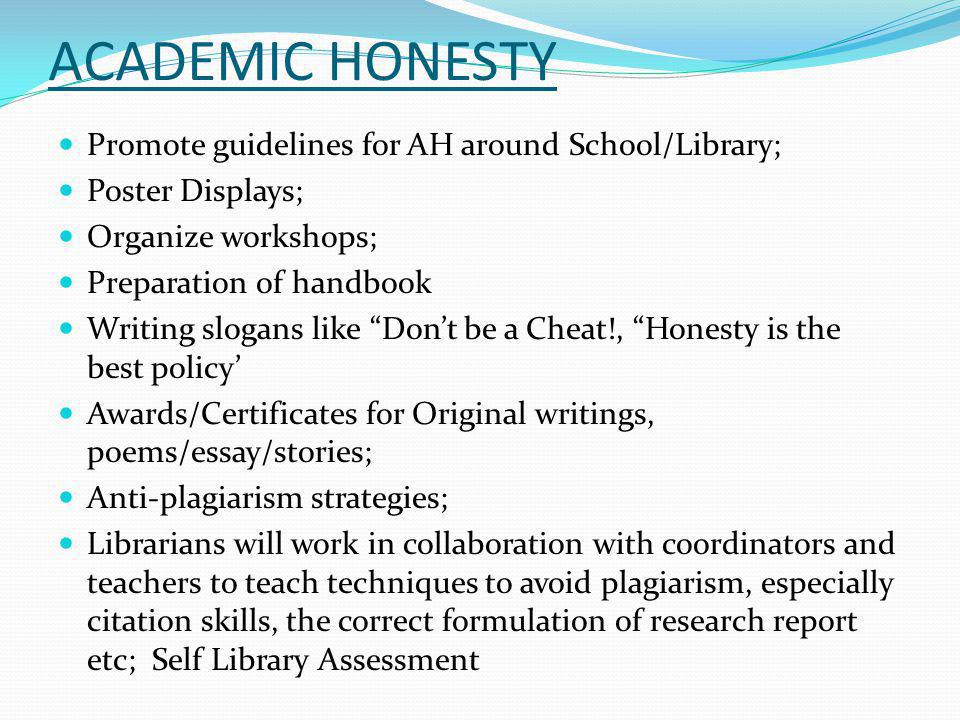 ACADEMIC HONESTY Promote guidelines for AH around School/Library;