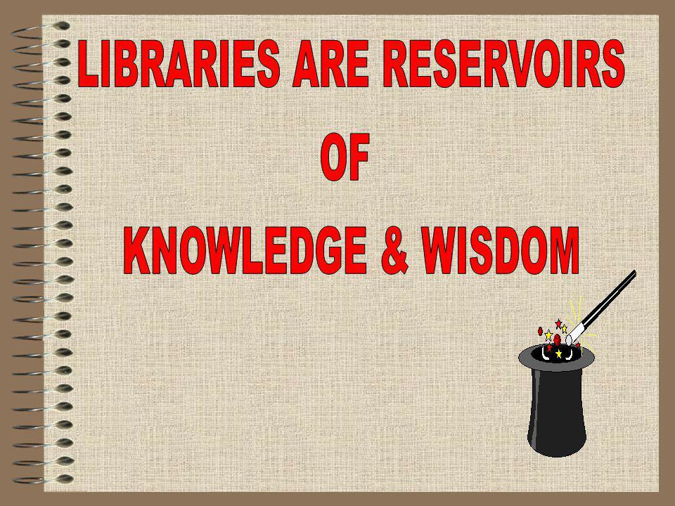 LIBRARIES ARE RESERVOIRS