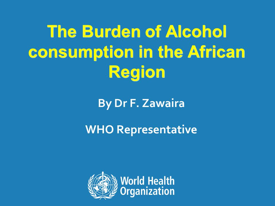 The Burden of Alcohol consumption in the African Region