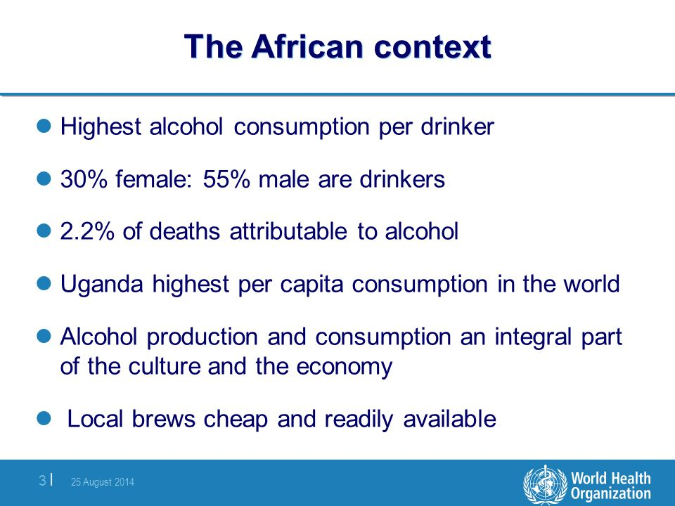 The African context Highest alcohol consumption per drinker