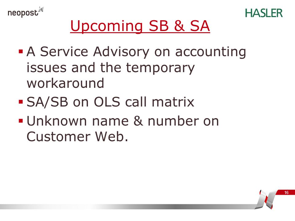 Upcoming SB & SA A Service Advisory on accounting issues and the temporary workaround. SA/SB on OLS call matrix.