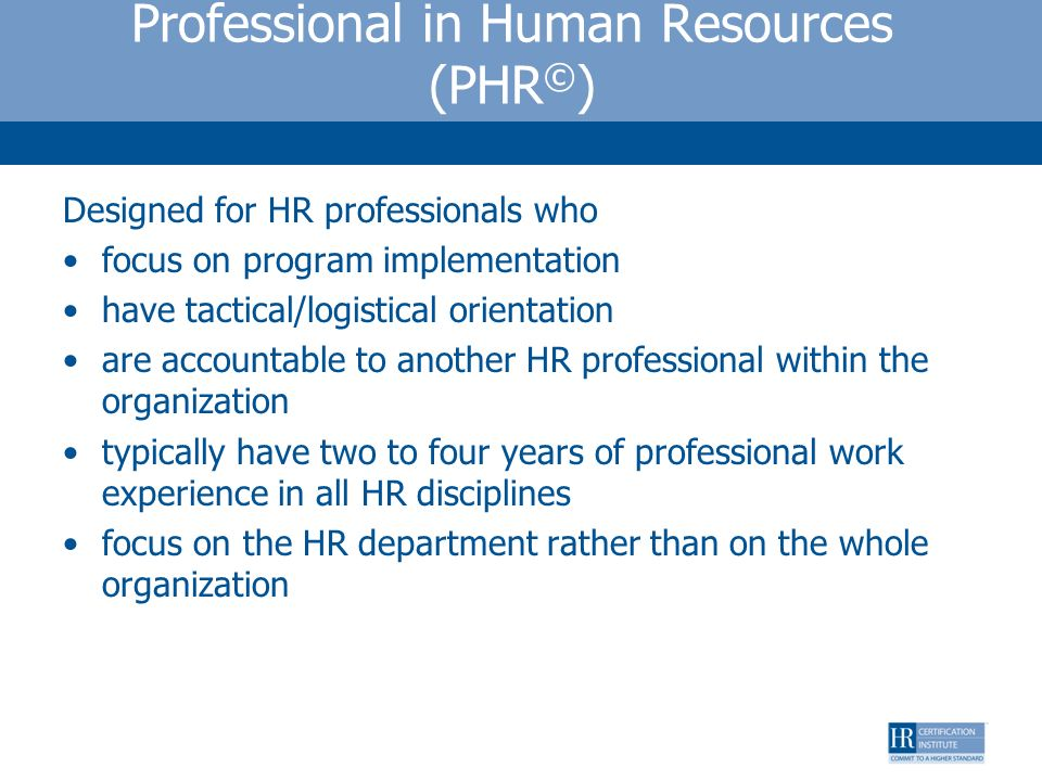 Professional in Human Resources (PHR©)