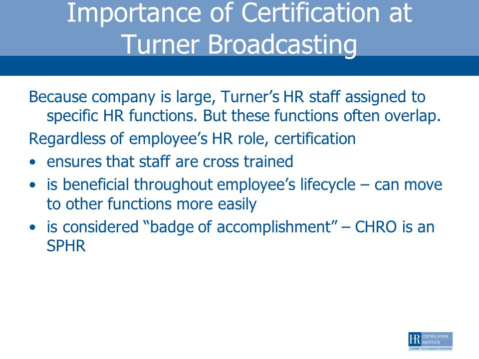 Importance of Certification at Turner Broadcasting
