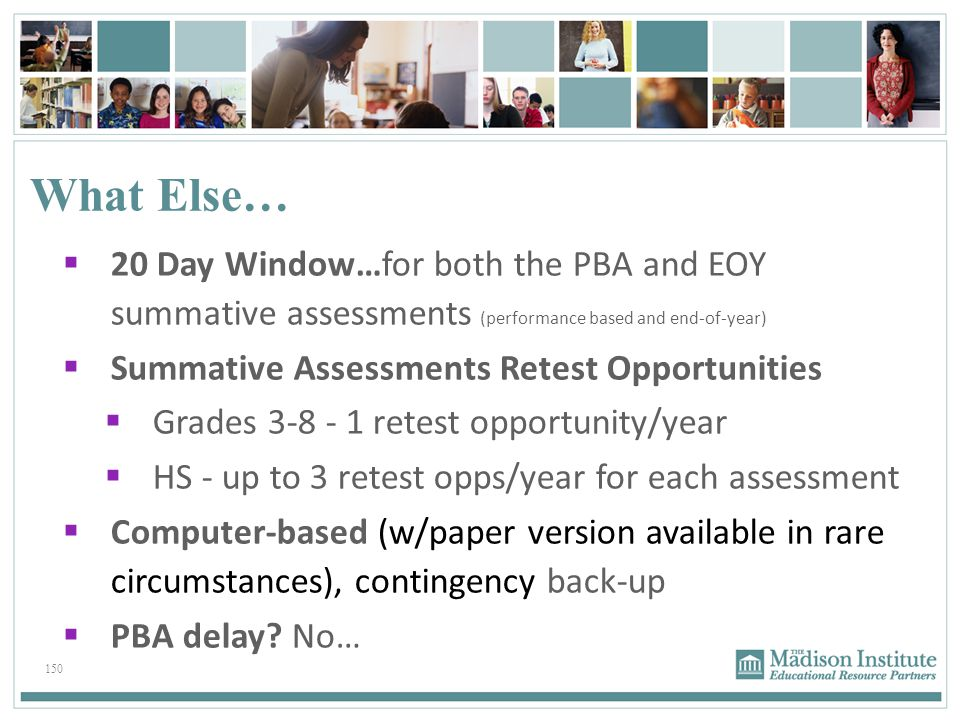 What Else… 20 Day Window…for both the PBA and EOY summative assessments (performance based and end-of-year)