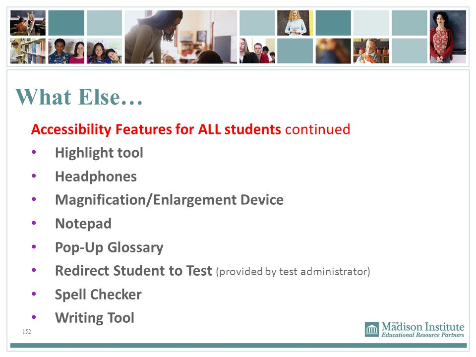 What Else… Accessibility Features for ALL students continued