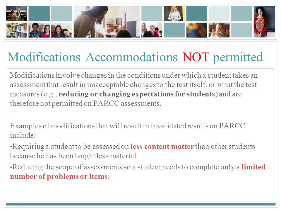 Modifications Accommodations NOT permitted