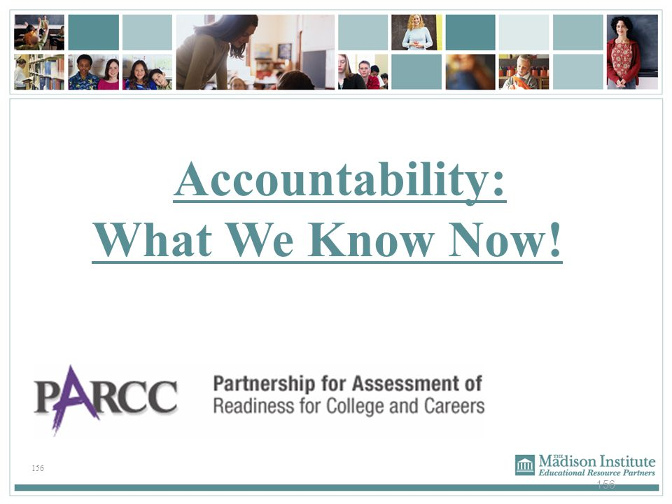 Accountability: What We Know Now! 156 156