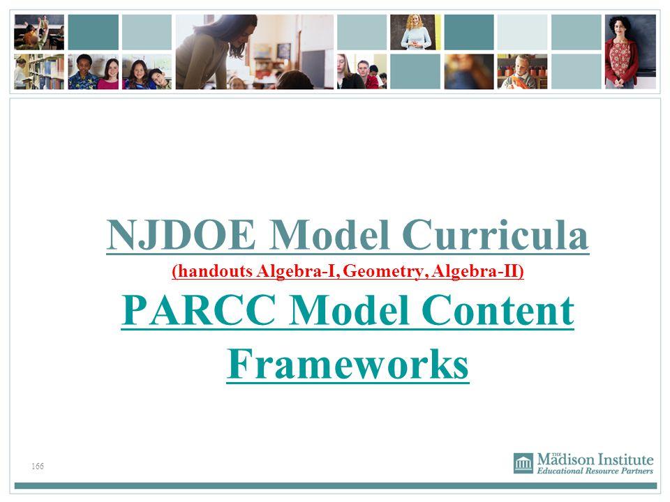 NJDOE Model Curricula (handouts Algebra-I, Geometry, Algebra-II) PARCC Model Content Frameworks