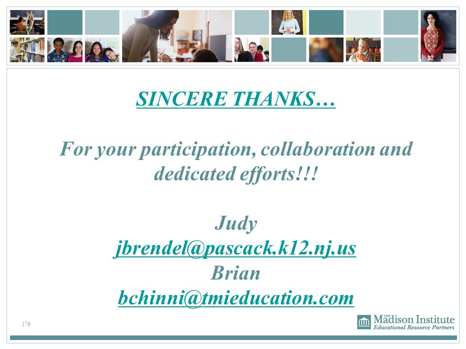 For your participation, collaboration and dedicated efforts!!! Judy