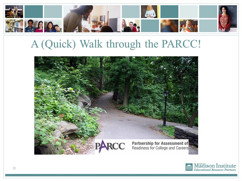 A (Quick) Walk through the PARCC!