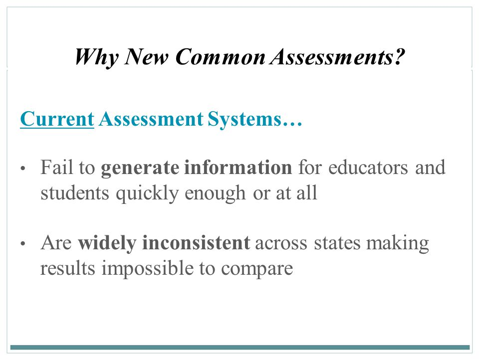 Why New Common Assessments