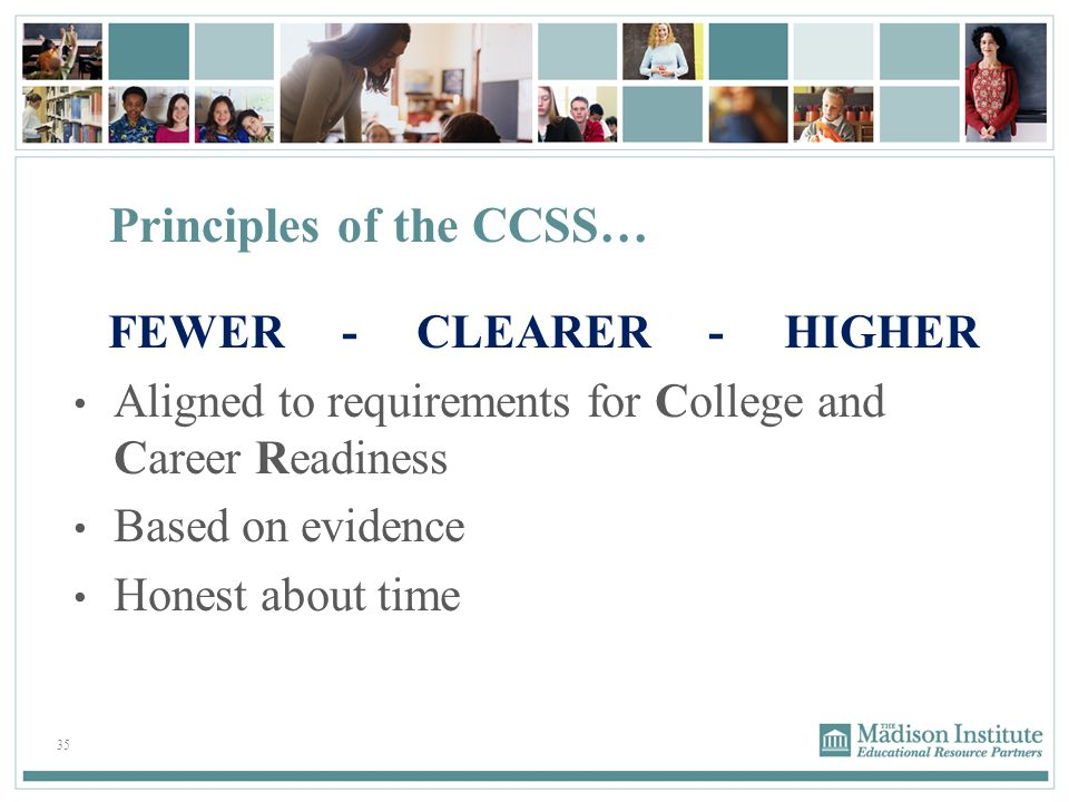 Principles of the CCSS…