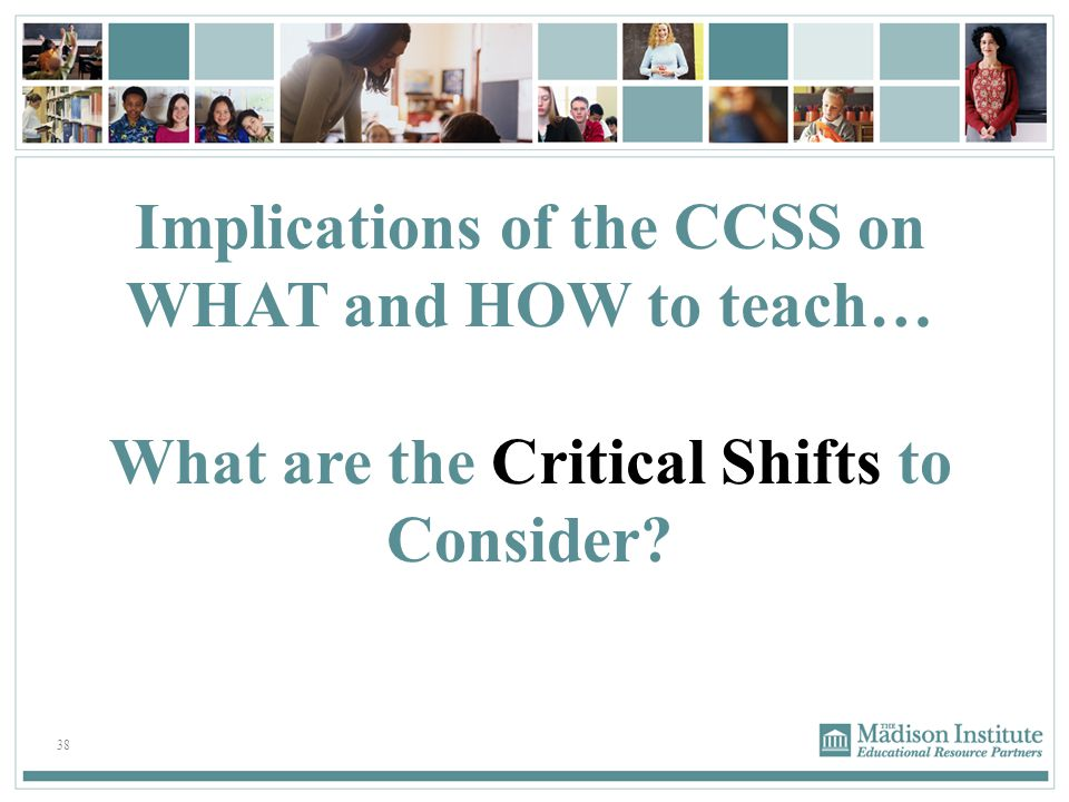 Implications of the CCSS on WHAT and HOW to teach…